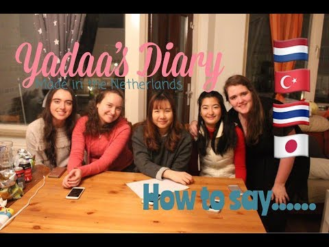 Yadaa's with friends l Thai vs Dutch vs Turkish vs Japanese l How to say!