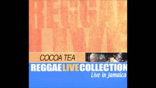 Cocoa Tea   Live in Jamaica   11   Come again