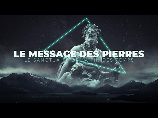 LE MESSAGE DES PIERRES [partie 1] | Le Sanctuaire de la fin des Temps