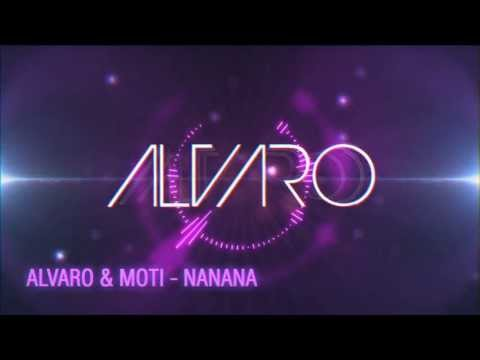 Alvaro & MOTi - NaNaNa (OUT NOW)