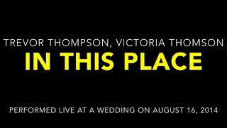 """In This Place"" by Trevor Thomson & Victoria Thomson"