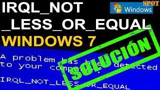 Reparar el error IRQL NOT LESS OR EQUAL en Windows 7