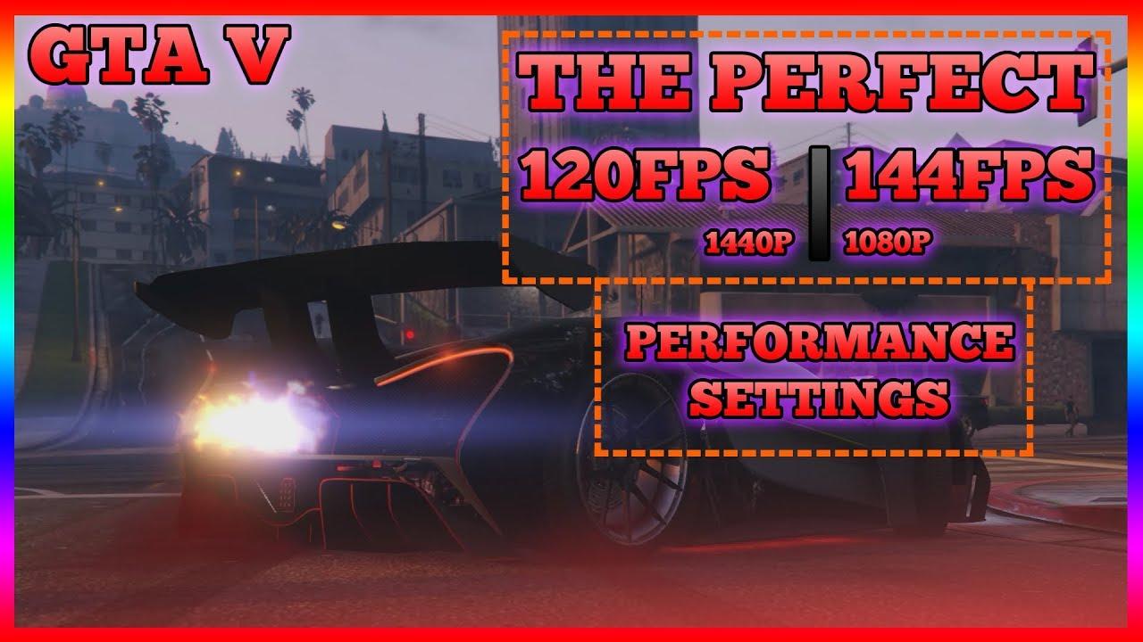 GTA V GTX 1080 Best Performance Settings The Prefect 1440p 120FPS   1080P  144PFS