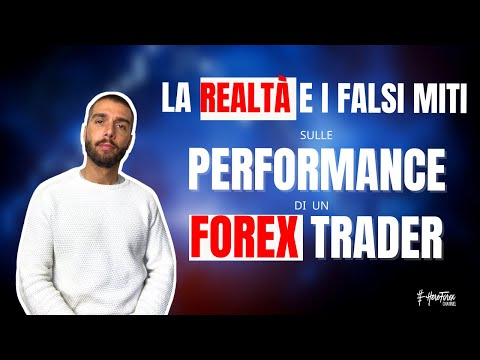 la-performance-di-un-forex-trader:-la-realtà-e-i-falsi-miti