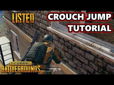 How to Crouch Jump Tutorial | Listed | PlayerUnknown's Battlegrounds Gameplay | #PUBG Listedez