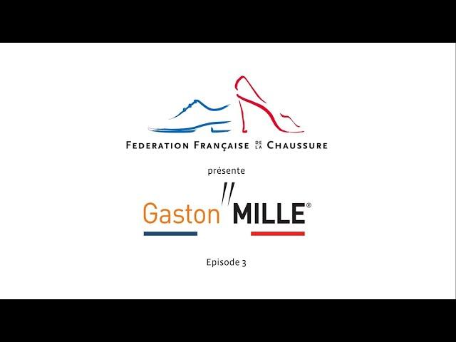 Gaston Mille - la chaussure de sécurité des Professionnels - épisode 3