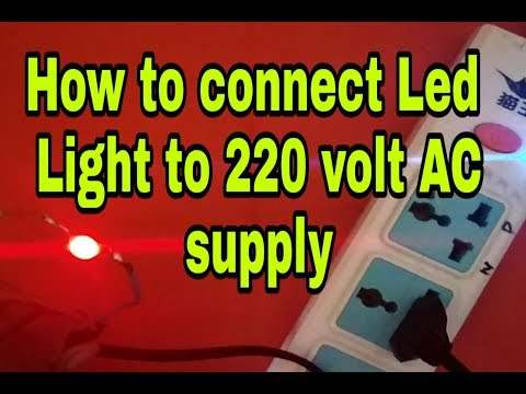 How To Connect Led Light To 220 Volt AC Supply led Light Connect To Ac Supply
