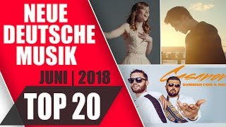 TOP 20 NEUE DEUTSCHE MUSIK | JUNI 2018