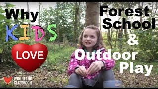 Why Kids LOVE Forest School & Outdoor Play