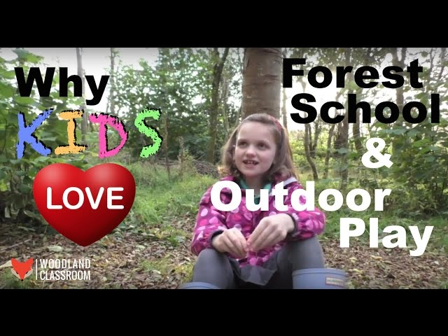 Why Kids Love Forest School Outdoor Play