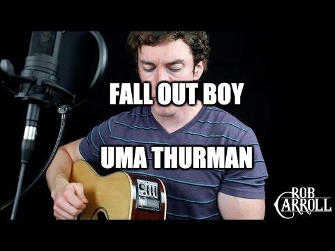 "Fall Out Boy - ""Uma Thurman"" (Cover)   Rob Carroll"