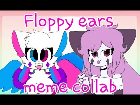 Floppy ears-meme (collab) gift for rossali,kittydog,Annie and woolfy animations