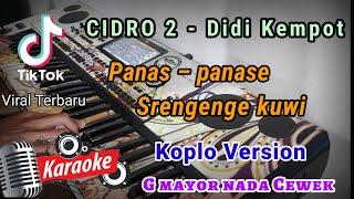 CIDRO 2 ( KARAOKE ) PANAS PANASE SERNGENGE KUI | COVER DANGDUT KOPLO PA700 | NADA CEWEK G MAYOR