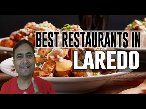 Best Restaurants And Places To Eat In Laredo, Texas TX
