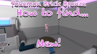 HOW TO FIND MEW! (EASY) - Roblox Pokemon Brick Bronze!