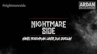 Download Lagu HANTU PEREMPUAN DI LANTAI DUA SEKOLAH  - (NIGHTMARE SIDE OFFICIAL 2018) - ARDAN RADIO mp3