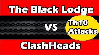 Clash Of Clans - The Black Lodge vs ClashHeads - Th10 Attacks By TBL