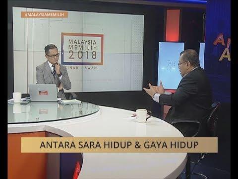 #MalaysiaMemilih Analisis AWANI: Antara sara hidup & gaya hidup