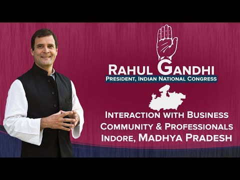 Congress President Rahul Gandhi's Interaction with Business Community and Professionals, Indore.