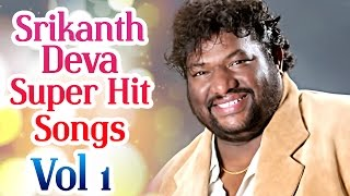 Srikanth Deva Superhit Songs | Jukebox Vol 1