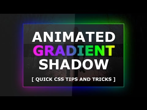 Drop Shadow Be A Gradient - CSS Animated Gradient Shadow Effects - Quick HTML, CSS Tips & Tricks