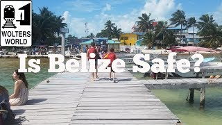 Visit Belize - Is Belize Safe to Visit?