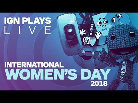 Celebrating Women in Gaming: International Women's Day - IGN Plays Live
