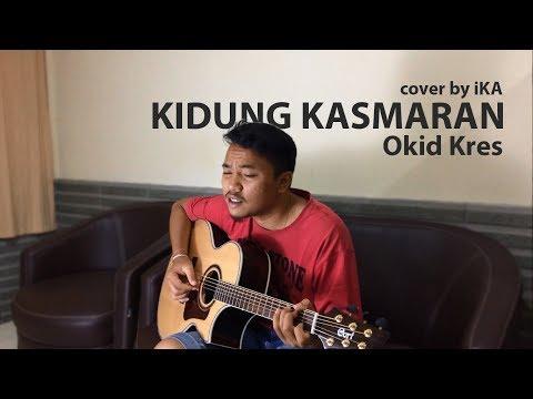 Okid Kres - Kidung Kasmaran (COVER By IKA)
