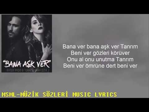 Aynur Aydın feat. Turaç Berkay - Bana Aşk Ver /Sözleriyle (Lyrics)