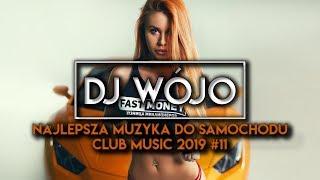 ✯ Najlepsza Muzyka Do Samochodu ✅ Club Music 2019 #11 | AVANTRIX & WÓJO