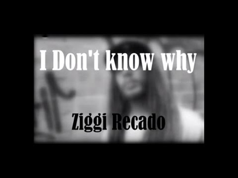 Ziggi Recado - I don't know why (Subtitulado al español)