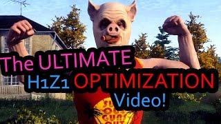 Ultimate H1Z1 Optimization/FPS Improvement