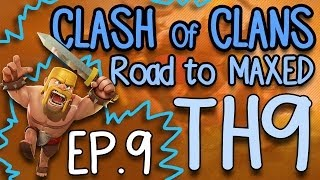 Clash of Clans - EP.9 - Road to *MAXED* TH9