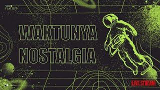 Download lagu Your Playlist: Waktunya Nostalgia  - LIVE!