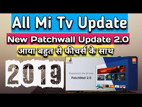 Mi TV update 2019 - MI TV Patchwall 2 0 Update Released for