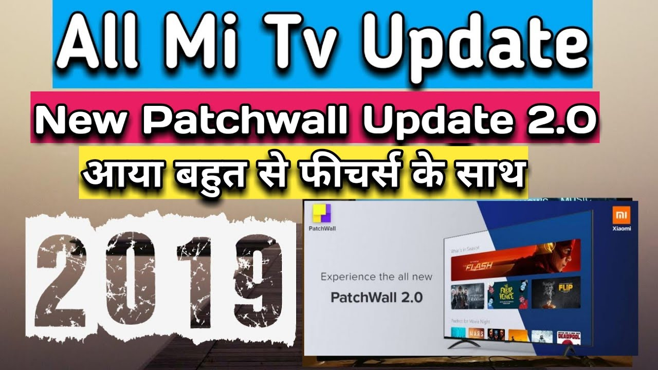 Mi TV update 2019 - MI TV Patchwall 2 0 Update Released for all mi smart  android tv