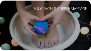 asmr Foot Bath & Bubble Massage  / Bath Bomb sound /Self Care NO TALKING