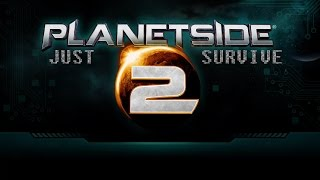 PlanetSide 2 Just Survive - Gameplay Preview [Official PlanetSide 2 Video]