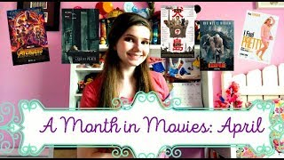 A MONTH IN MOVIES: APRIL 2018