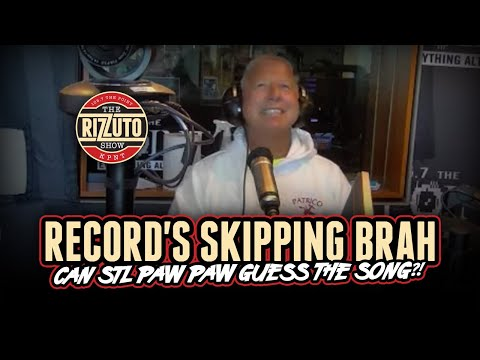Record's Skipping Brah with STL Paw Paw! [Rizzuto Show]