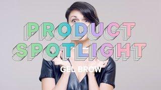 Product Spotlight - Gel Brow   Milk Makeup