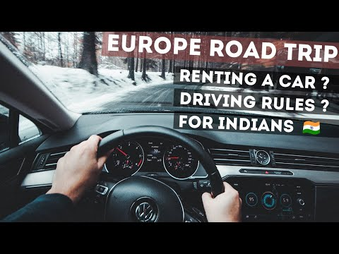 Europe Road Trip - Driving Rules And How To Rent A Car In Europe  -  For Indian Travelers