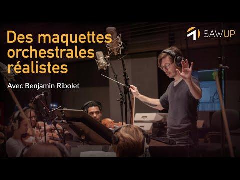 Produisez des maquettes orchestrales réalistes (avec Benjamin Ribolet).