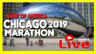 BANK OF AMERICA  Chicago Marathon 2019 LIVE
