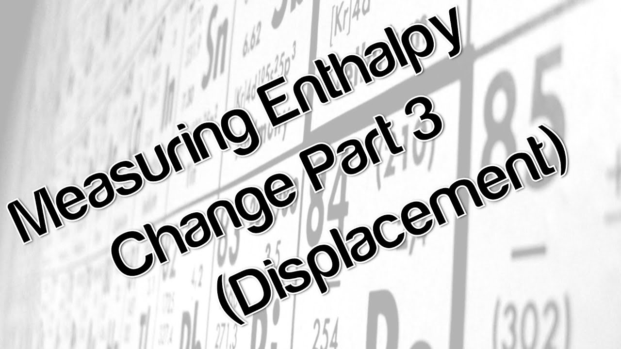 enthalpy of displacement Enthalpy changes on displacement and the reactivity series essays: over 180,000 enthalpy changes on displacement and the reactivity series essays, enthalpy changes on displacement and the reactivity series term papers, enthalpy changes on displacement and the reactivity series research paper, book reports 184 990.