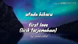 Utada Hikaru - first love ( lirik terjemahan)