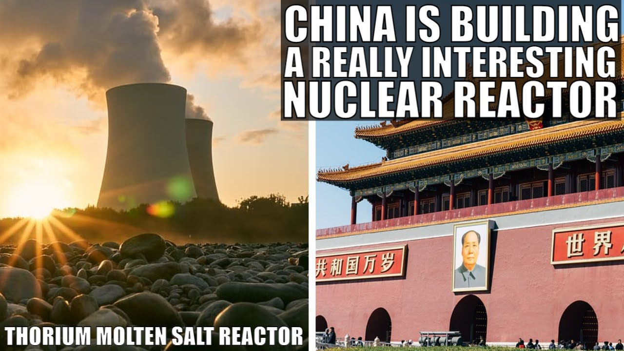 China Is Building a Thorium Molten Salt Reactor - Here's Why It Matters