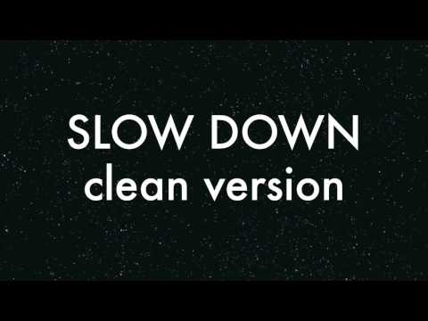 Clyde Carson  Slow Down Clean Version HD