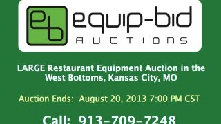 Equip-bid Online Auction Kansas City | Large Restaurant Equipment Auction West Bottoms Kansas City