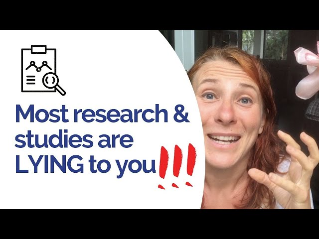 If you trust in research and studies... you're in trouble!